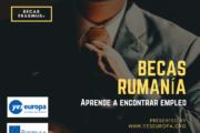 Aprende a encontrar trabajo con estas becas Rumanía