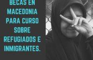 Becas Macedonia para curso sobre inmigración y refugiados