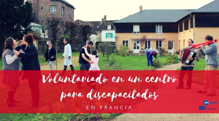 Voluntariado en un centro de discapacitados en Francia