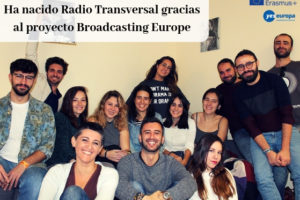 Ha nacido Radio Transversal gracias al proyecto Broadcasting Europe
