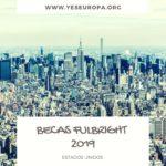 Becas Fulbright 2019 para estudiar en Estados Unidos