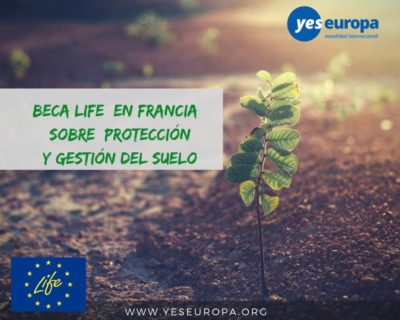 Becas LIFE Francia sobre protección y gestión del suelo