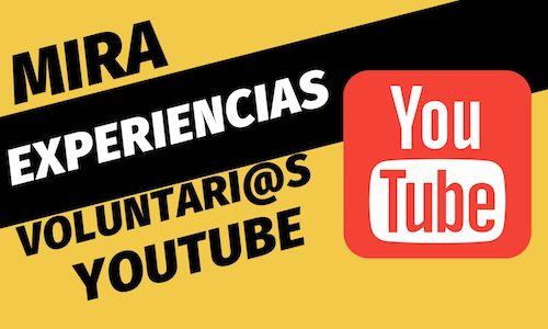 experiencias voluntarios youtube